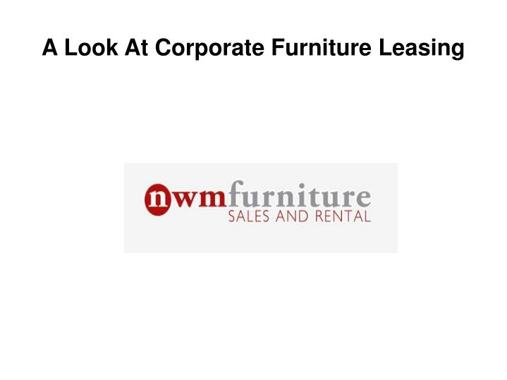 A look at corporate furniture leasing