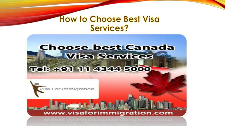 How to choose best visa services