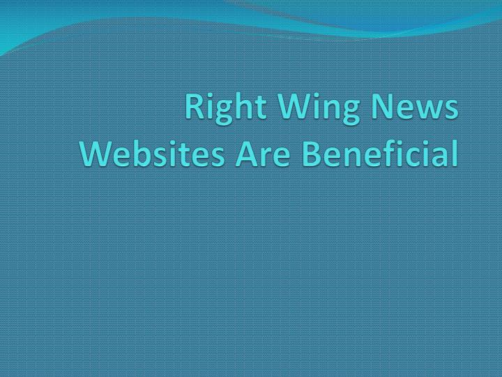 right wing news websites are beneficial n.