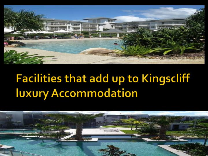 facilities that add up to kingscliff luxury accommodation n.