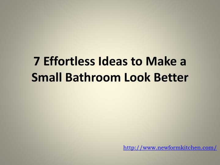 7 effortless ideas to make a small bathroom look better