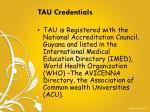 tau credentials