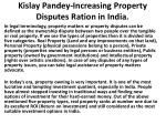 kislay pandey increasing property disputes ration in india