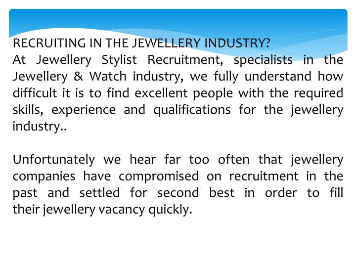RECRUITING IN THE JEWELLERY INDUSTRY?