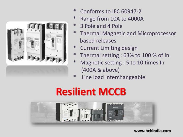 *   Conforms to IEC 60947-2