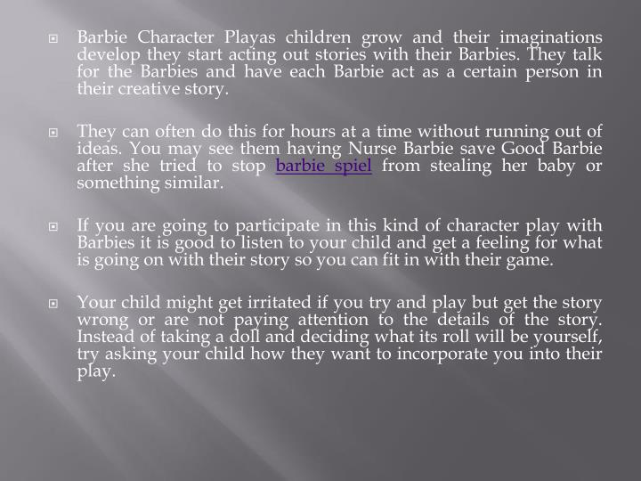 Barbie Character Playas children grow and their imaginations develop they start acting out stories w...
