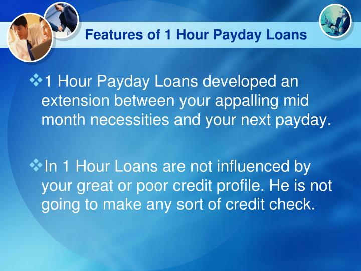 Features of 1 hour payday loans