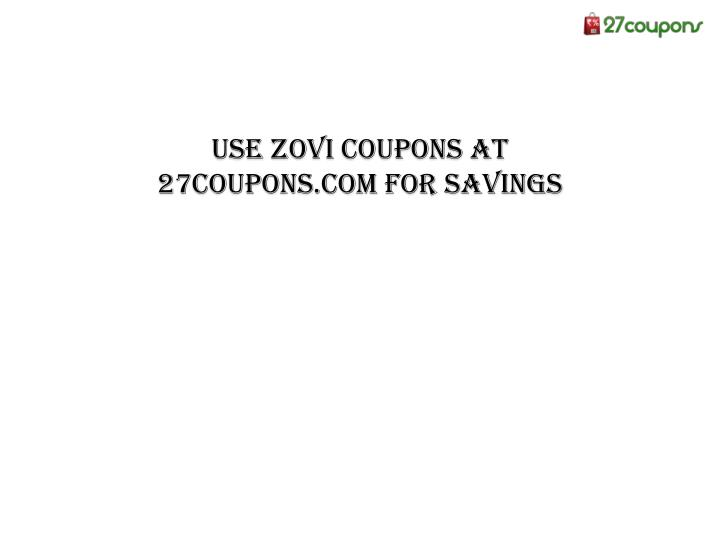 use zovi coupons at 27coupons com for savings n.
