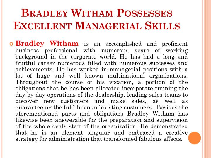 Bradley witham possesses excellent managerial skills