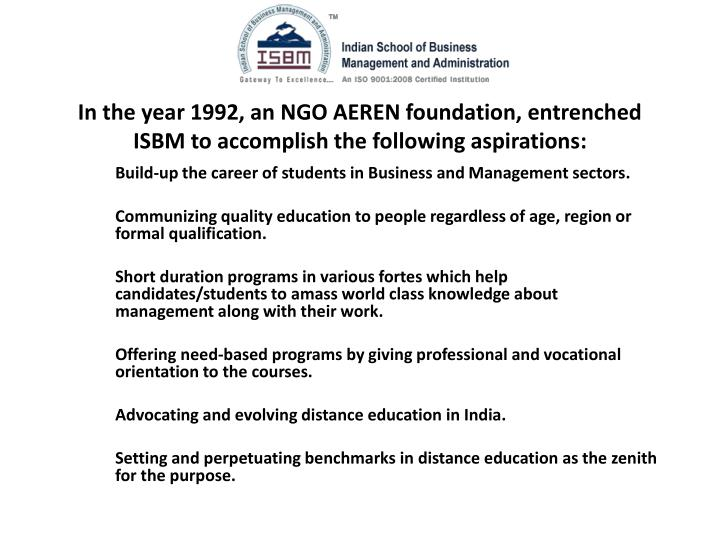 in the year 1992 an ngo aeren foundation entrenched isbm to accomplish the following aspirations n.