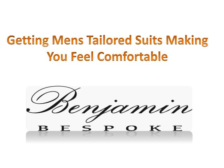 getting mens tailored suits making you feel comfortable n.