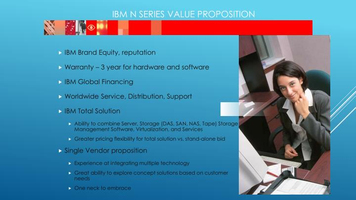 IBM N series Value Proposition
