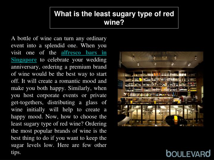 what is the least sugary type of red wine n.