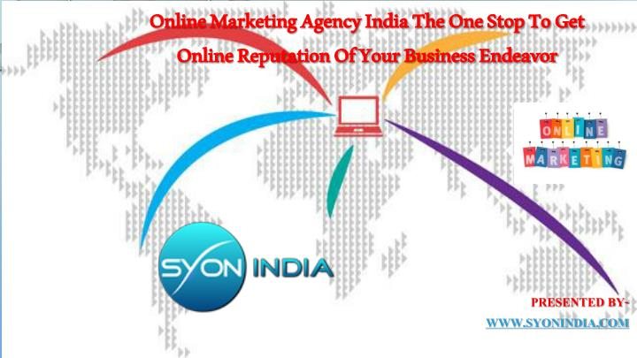 online marketing agency india the one stop to get online reputation of your business endeavor n.