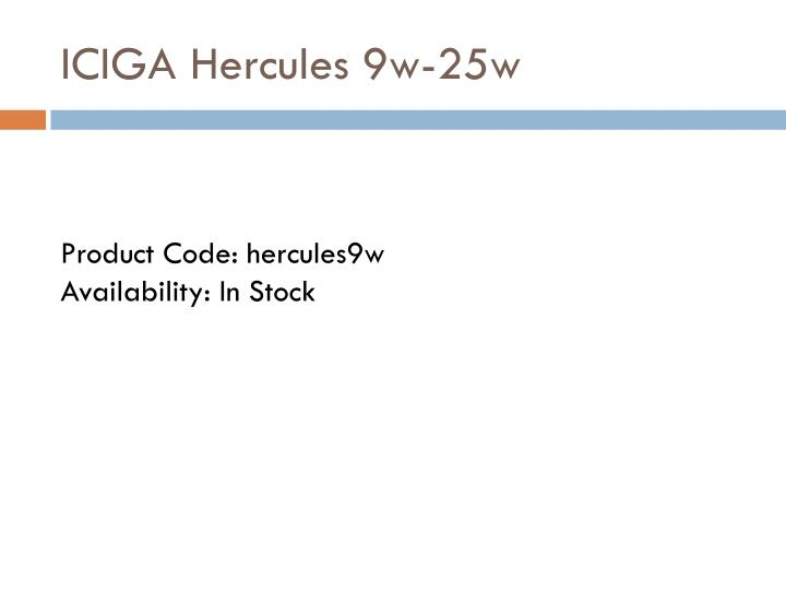 ICIGA Hercules 9w-25w