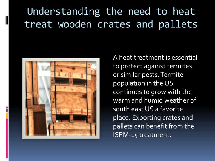 Understanding the need to heat treat wooden crates and pallets