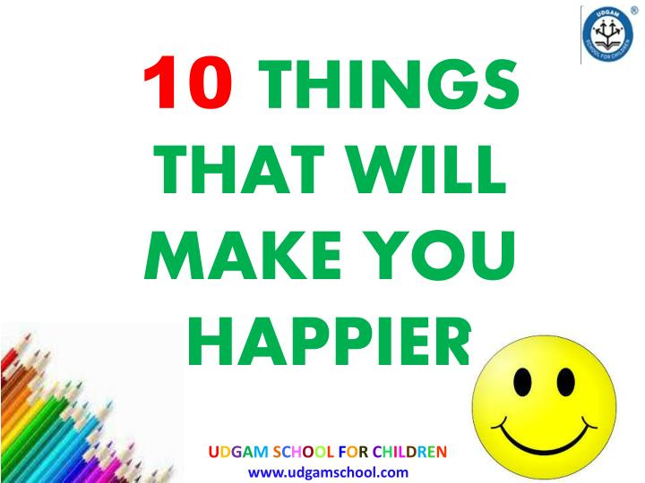 10 things that will make you happier