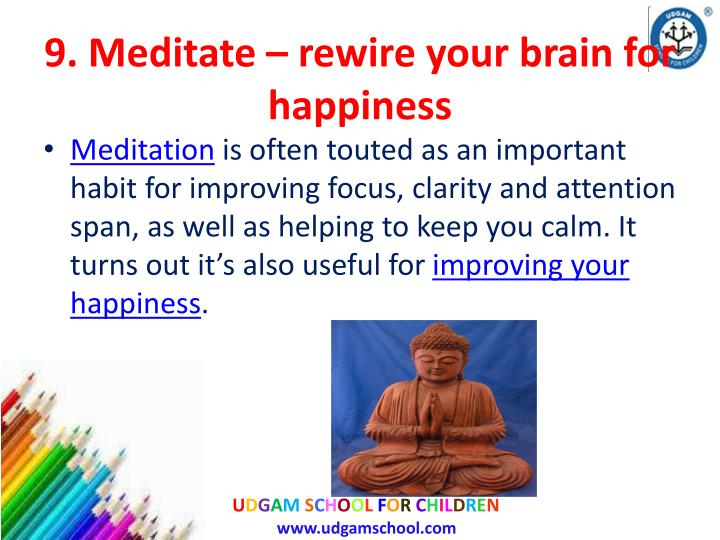 9. Meditate – rewire your brain for happiness