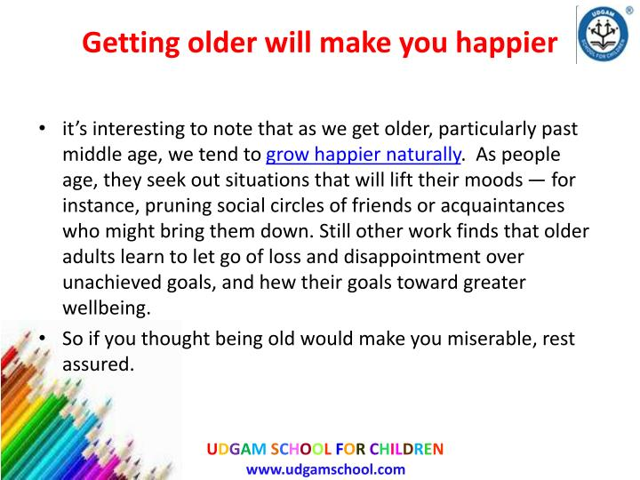 Getting older will make you happier