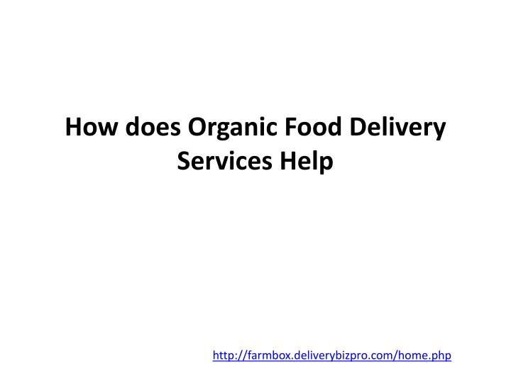 how does organic food delivery services help n.