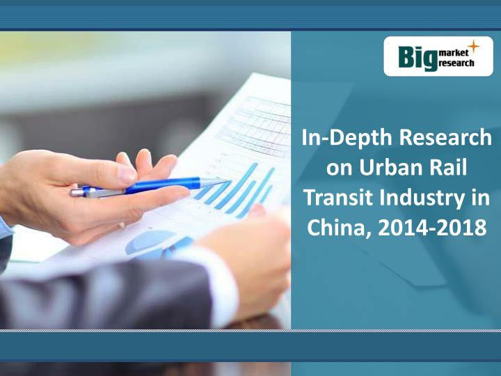 In-Depth Research on Urban Rail Transit Industry in China,