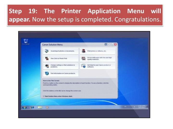 Step 19: The Printer Application Menu will appear.