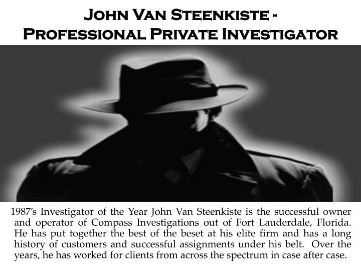 John Van Steenkiste - Professional Private Investigator