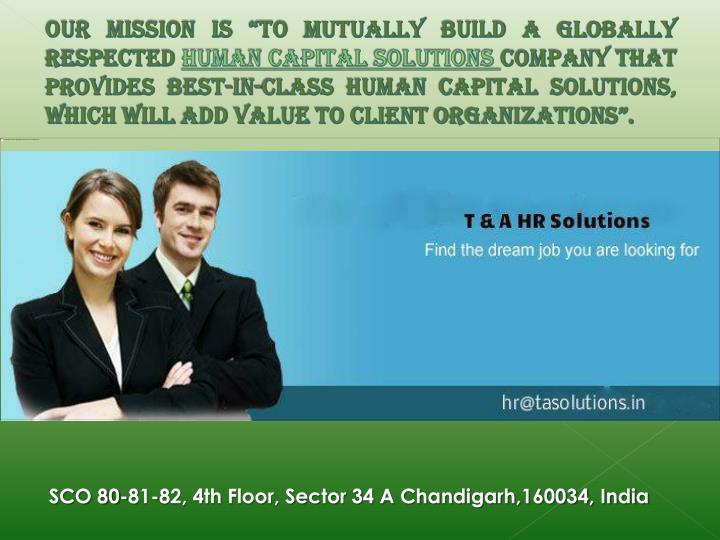 """Our mission is """"To mutually build a globally respected"""