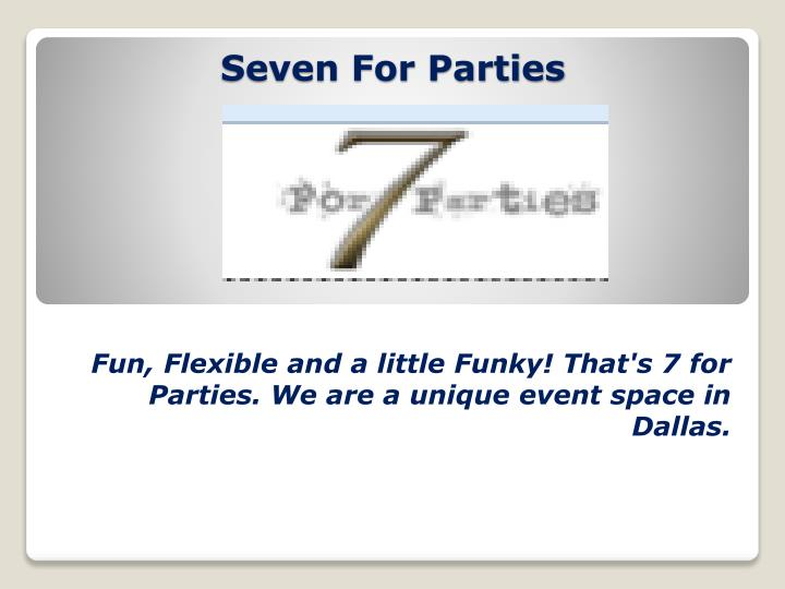 seven for parties n.