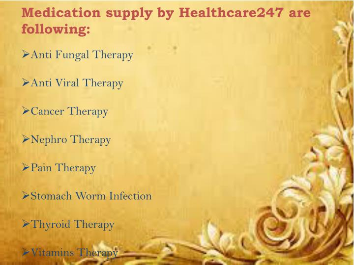 Medication supply by Healthcare247 are following:
