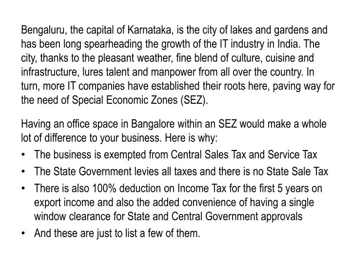 Bengaluru, the capital of Karnataka, is the city of lakes and gardens and has been long spearheading...