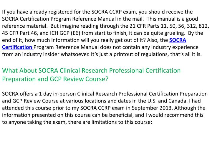 If you have already registered for the SOCRA CCRP exam, you should receive the SOCRA Certification P...