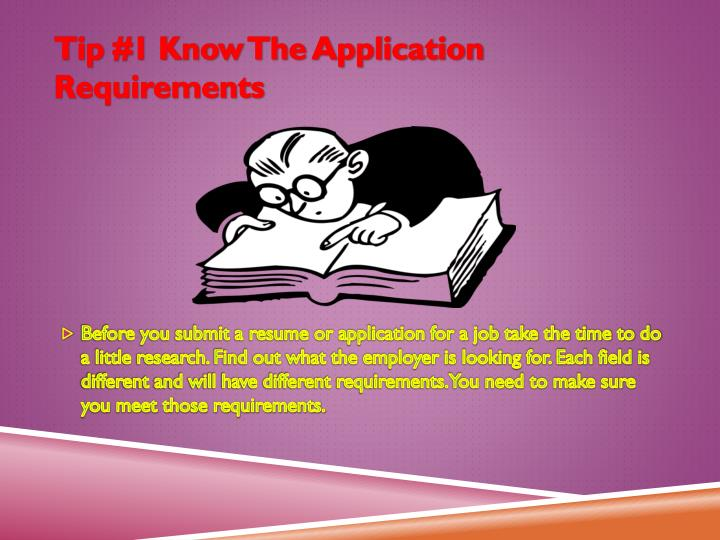 Tip 1 know the application requirements