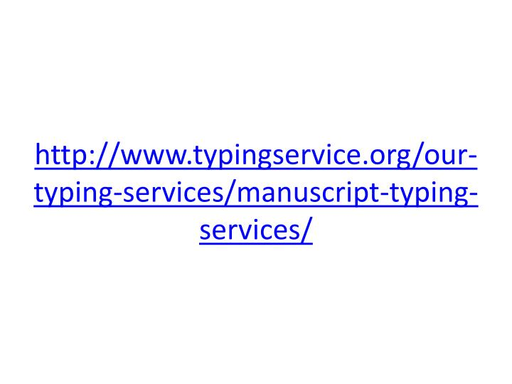 http://www.typingservice.org/our-typing-services/manuscript-typing-services/