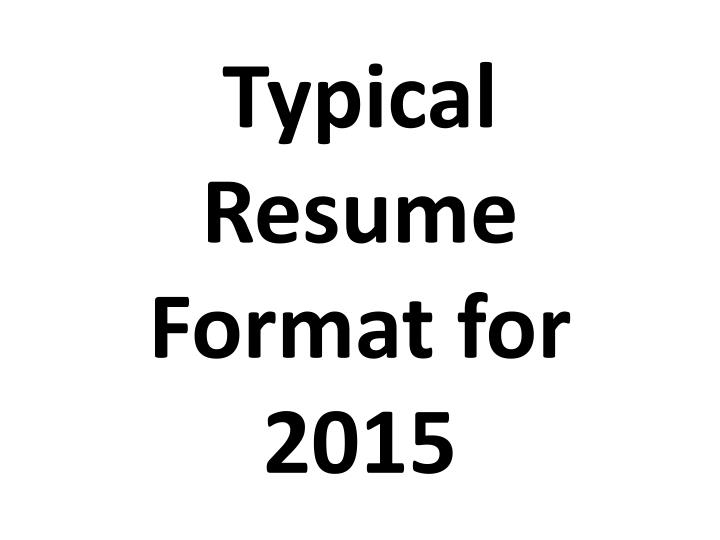Typical resume format for 2015