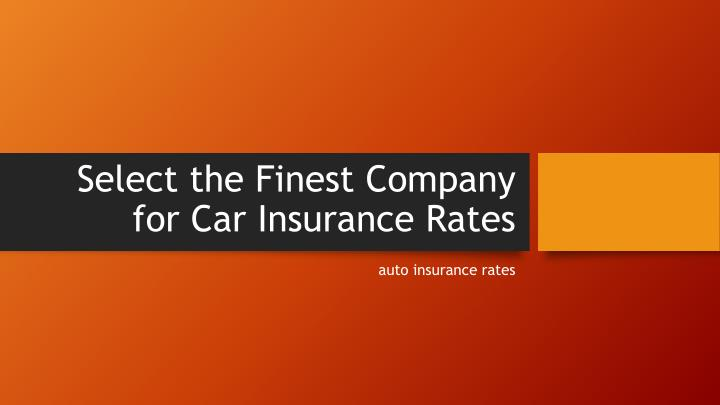 select the finest company for car insurance rates n.