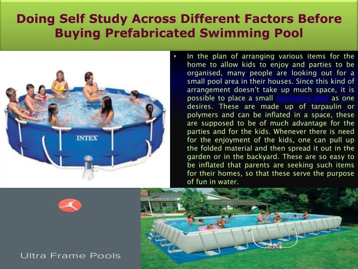 doing self study across different factors before buying prefabricated swimming pool n.