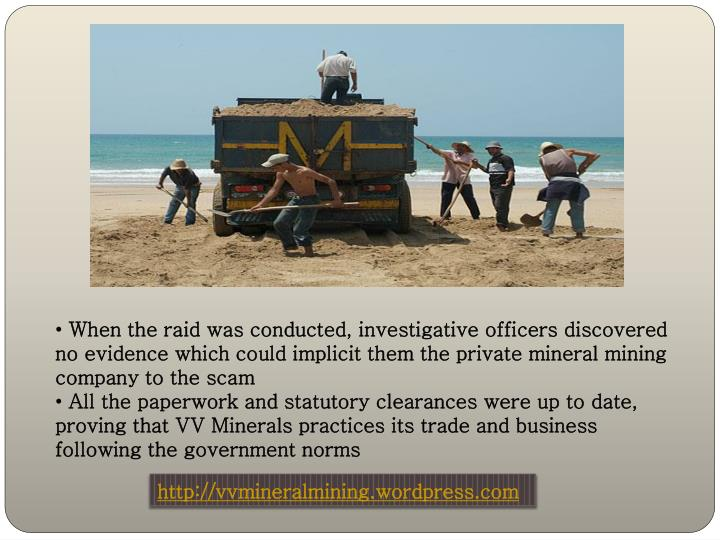 When the raid was conducted, investigative officers discovered no evidence which could implicit them the private mineral mining company to the scam