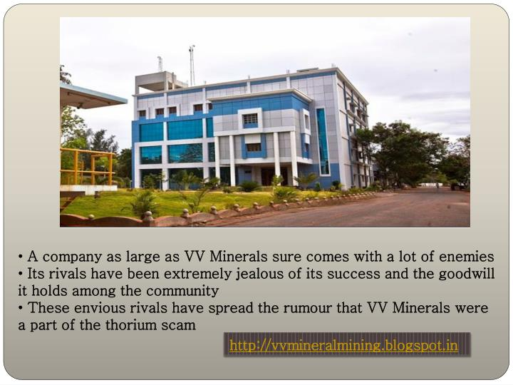 A company as large as VV Minerals sure comes with a lot of enemies