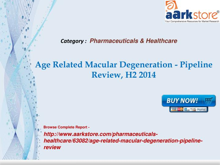 Age related macular degeneration pipeline review h2 2014