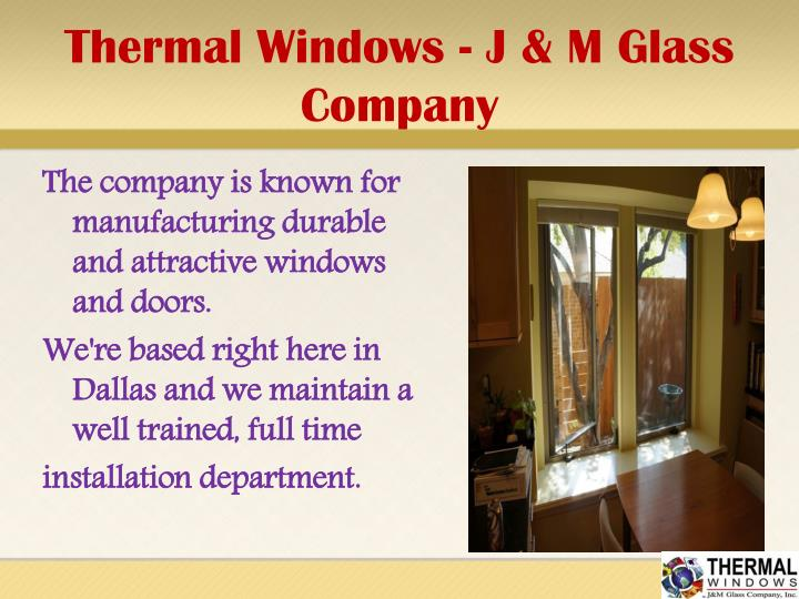 Thermal Windows - J & M Glass Company