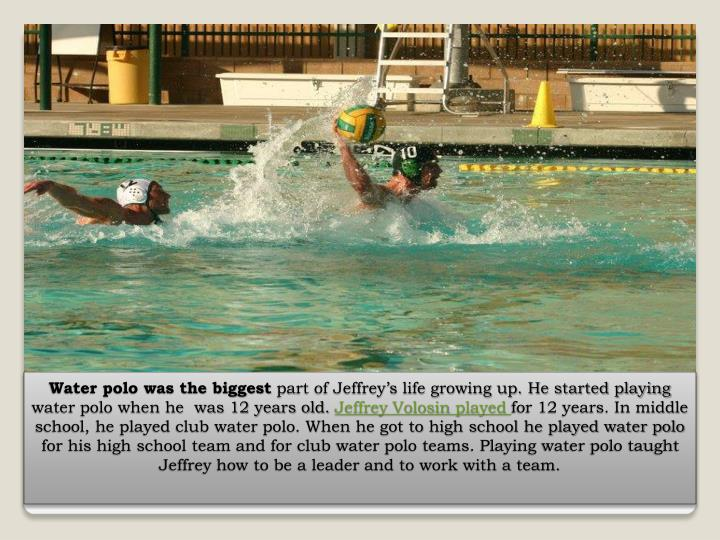 Water polo was the biggest
