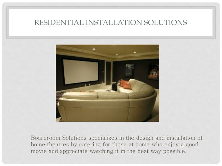 Residential Installation Solutions