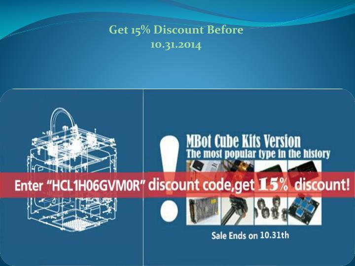 Get 15% Discount Before 10.31.2014
