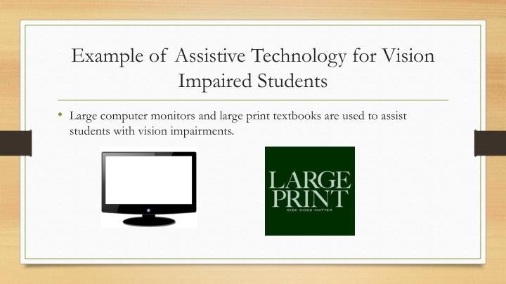 Example of Assistive Technology for Vision Impaired Students