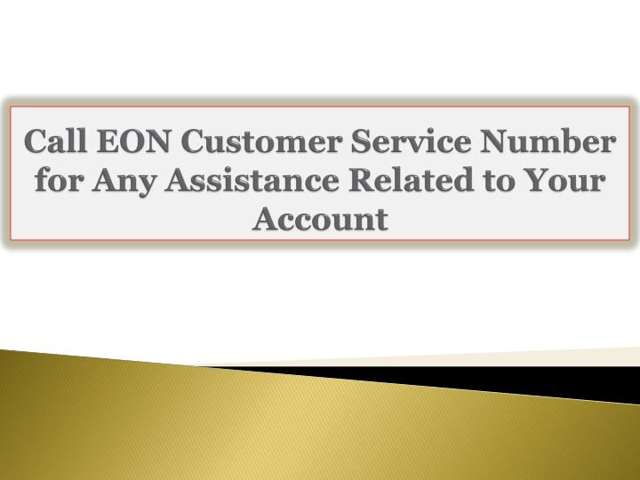 call eon customer service number for any assistance related to your account n.