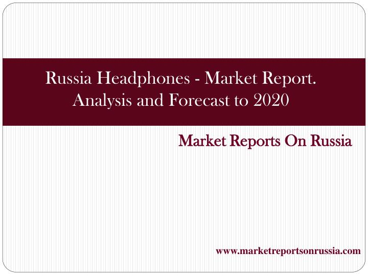 market reports on russia n.