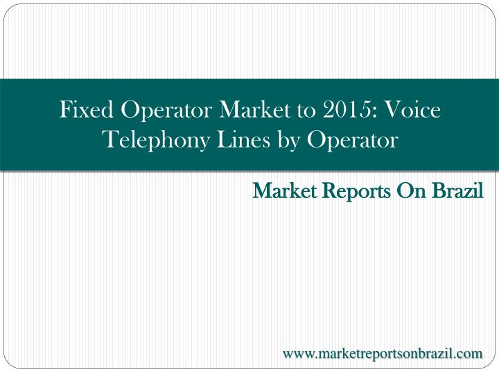 fixed operator market to 2015 voice telephony lines by operator n.