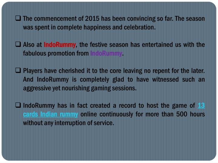 The commencement of 2015 has been convincing so far. The season was spent in complete happiness and ...