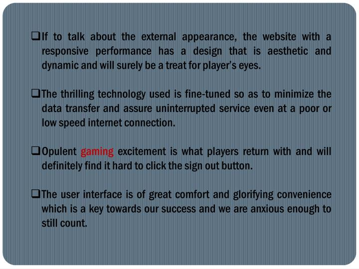 If to talk about the external appearance, the website with a responsive performance has a design that